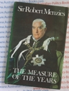 The Measure of the Years - Sir Robert Menzies - SIGNED