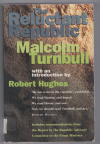 The Reluctant Republic - Malcolm Turnbull